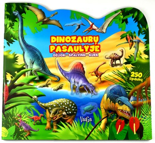 Dinozaurų pasaulyje. Dėliok, spalvink, kurk (250 lipdukų)
