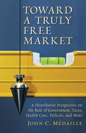 Toward a Truly Free Market