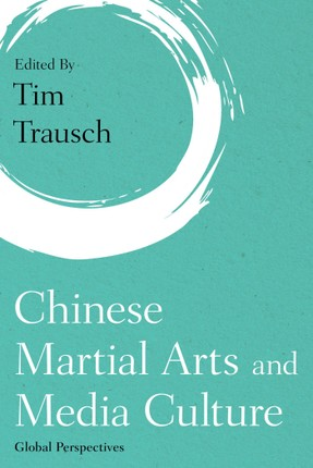 Chinese Martial Arts and Media Culture