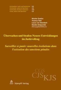 Überwachen und Strafen: Neuere Entwicklungen im Justizvollzug Surveiller et punir : nouvelles évolutions dans l'exécution des sanctions pénales