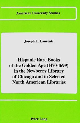 Hispanic Rare Books of the Golden Age (1470-1699)