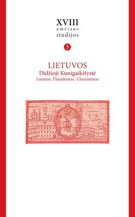 XVIII amžiaus studijos. 5 tomas, Lietuvos Didžioji Kunigaikštystė: luomas, pašaukimas, užsiėmimas