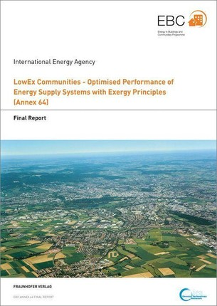 LowEx Communities - Optimised Performance of Energy Supply Systems with Exergy Principles.
