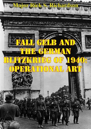 Fall Gelb And The German Blitzkrieg Of 1940: Operational Art