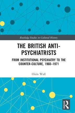 The British Anti-Psychiatrists