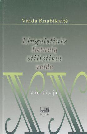 Lingvistinės lietuvių stilistikos raida XX amžiuje