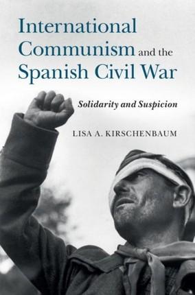 International Communism and the Spanish Civil War
