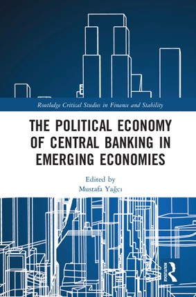 The Political Economy of Central Banking in Emerging Economies
