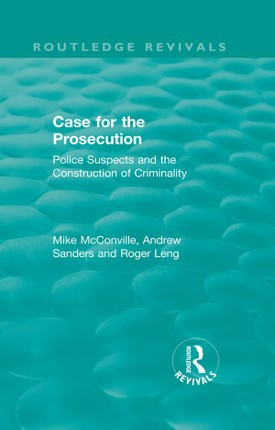 Routledge Revivals: Case for the Prosecution (1991)