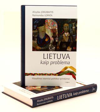 Lietuva, kaip problema. Filosofiniai istoriniai politikos tyrinėjimai