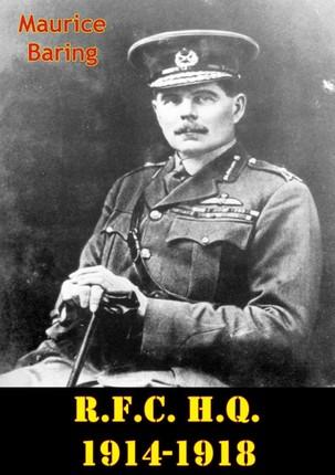 R.F.C. H.Q. 1914-1918 [Illustrated Edition]