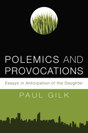 Polemics and Provocations