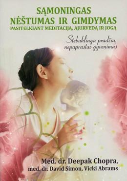 Sąmoningas nėštumas ir gimdymas, pasitelkiant meditaciją, ajurvedą ir jogą