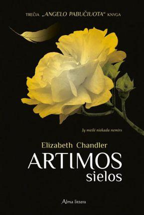 """Artimos sielos. Ciklo """"Angelo pabučiuota"""" 3-ioji knyga"""