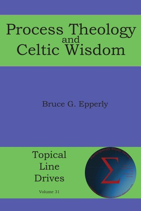 Process Theology and Celtic Wisdom