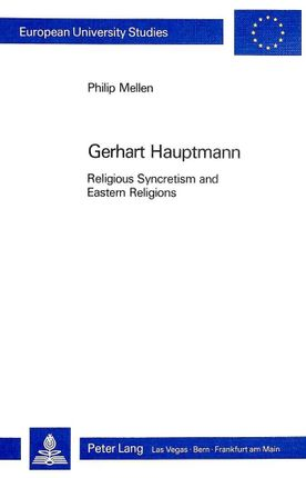 Gerhart Hauptmann: Religious Syncretism and Eastern Religions