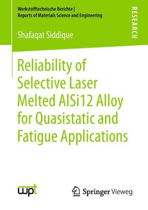Reliability of Selective Laser Melted AlSi12 Alloy for Quasistatic and Fatigue Applications