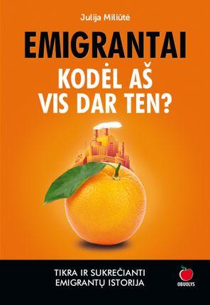 EMIGRANTAI. KODĖL AŠ VIS DAR TEN? Tikra ir sukrečianti emigrantų istorija, pranokstanti daugumos serialų scenarijus!