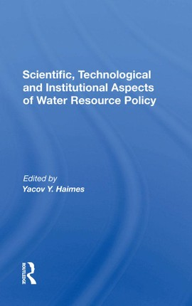 Scientific, Technological And Institutional Aspects Of Water Resource Policy