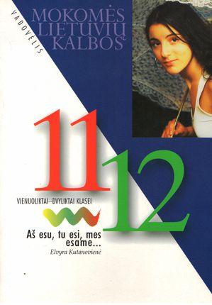 Aš esu, tu esi, mes esame... Mokomės lietuvių kalbos. Vadovėlis 11-12 klasei