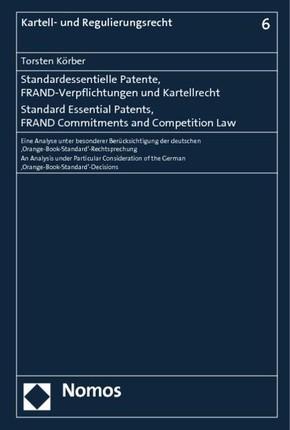 Standardessentielle Patente, FRAND-Verpflichtungen und Kartellrecht. Standard Essential Patents, FRAND Commitments and Competition Law