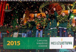 """2015 m. Lietuvos krepšinio rinktinės kalendorius """"Mes už Lietuvą"""""""