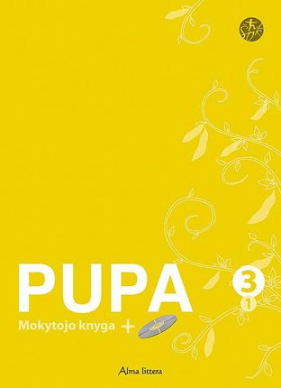"""Pupa. Mokytojo knyga III klasei I dalis (su CD) (serija """"Šok"""")"""