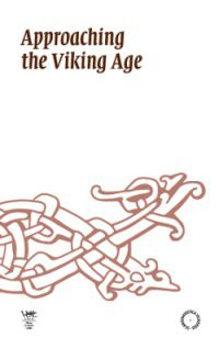 Approaching the Viking Age