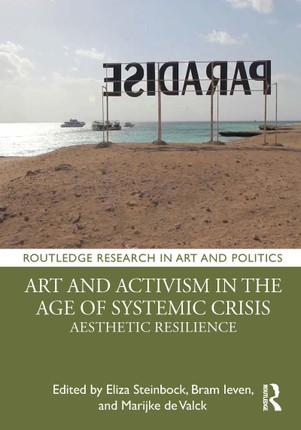 Art and Activism in the Age of Systemic Crisis