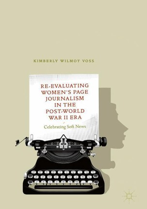 Re-Evaluating Women's Page Journalism in the Post-World War II Era