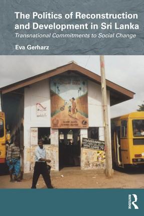 The Politics of Reconstruction and Development in Sri Lanka