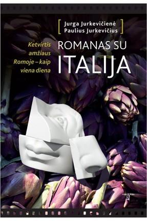 ROMANAS SU ITALIJA: ketvirtis amžiaus Romoje – kaip viena diena