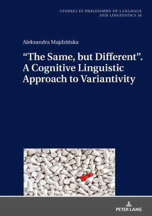 """""""The Same, but Different"""". A Cognitive Linguistic Approach to Variantivity"""
