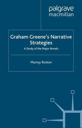 Graham Greene's Narrative Strategies