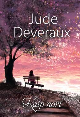 KAIP NORI: nuoširdus ir magiškas pasakojimas sužavės ne tik ilgamečius J. Deveraux gerbėjus, bet ir privers gėrėtis naują skaitytojų kartą