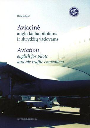 Aviacinė anglų kalba pilotams ir skrydžių vadovams. Aviation English for Pilots and Air Traffic Controllers