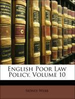 English Poor Law Policy, Volume 10
