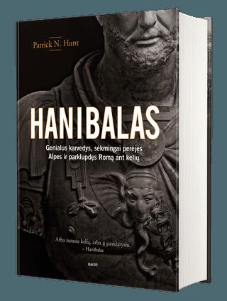 Hanibalas: genialus karvedys, kuris sėkmingai perėjo Alpes ir parklupdė Romą ant kelių