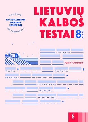 Lietuvių kalbos testai 8 klasei: pasirenk nacionaliniam mokinių pasiekimų patikrinimui