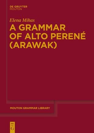 A Grammar of Alto Perené (Arawak)