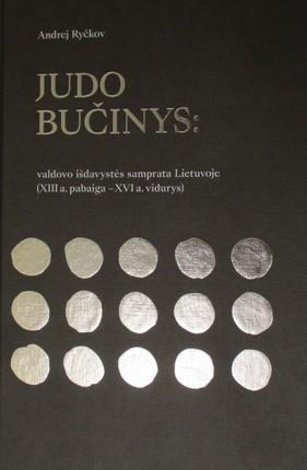 JUDO BUČINYS: valdovo išdavystės samprata Lietuvoje (XIII a. pabaiga – XVI a. vidurys)