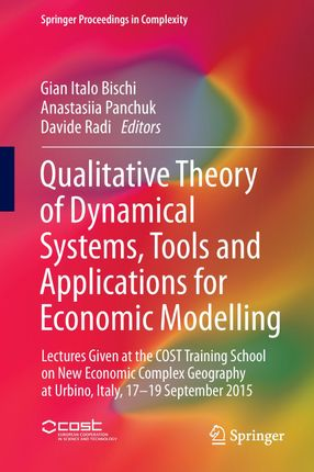 Qualitative Theory of Dynamical Systems, Tools and Applications for Economic Modelling