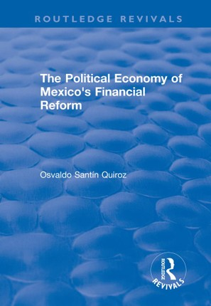 The Political Economy of Mexico's Financial Reform