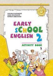 Early School English 2. Activity Book. Anglų kalbos pratybų sąsiuvinis III klasei