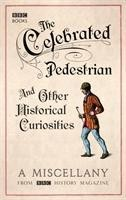 The Celebrated Pedestrian and Other Historical Curiosities