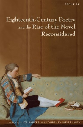 Eighteenth-Century Poetry and the Rise of the Novel Reconsidered