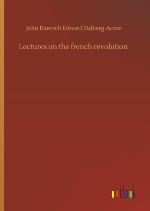 Lectures on the french revolution