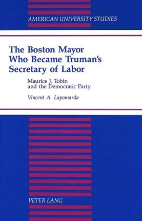 The Boston Mayor Who Became Truman's Secretary of Labor