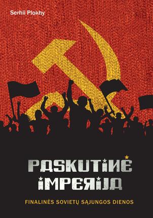 Paskutinė imperija. Finalinės Sovietų Sąjungos dienos