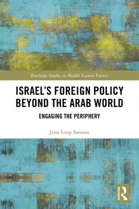 Israel's Foreign Policy Beyond the Arab World